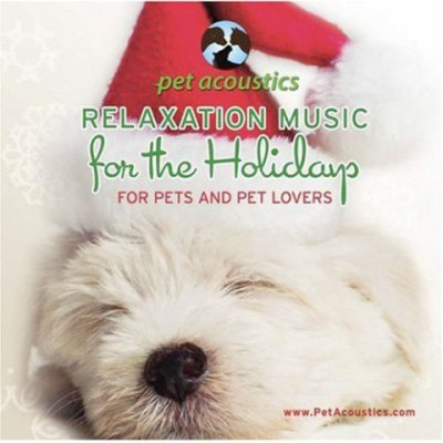 Relaxation Music For The Holidays For Pets &amp;amp; Pet Lovers CD by Pet Acoustics