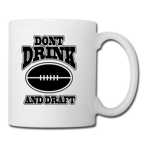 Don't Drink And Draft Mug
