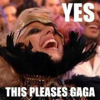 YES This Pleases Gaga