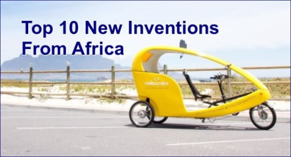 Top 10 new innovations and inventions from africa