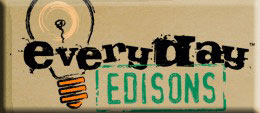 Everday Edisons Calling For Inventions