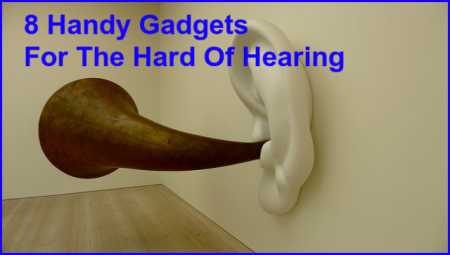 Gadgets For Hard of Hearing