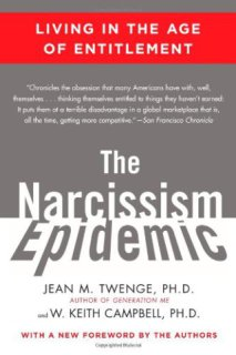 The Narcissism Epidemic: Living In the Age of Entitlement: Jean Twenge from San Diego State University is one of the authors of this study on entitlement