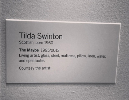 "Tilda Swinton - ""The Maybe"""